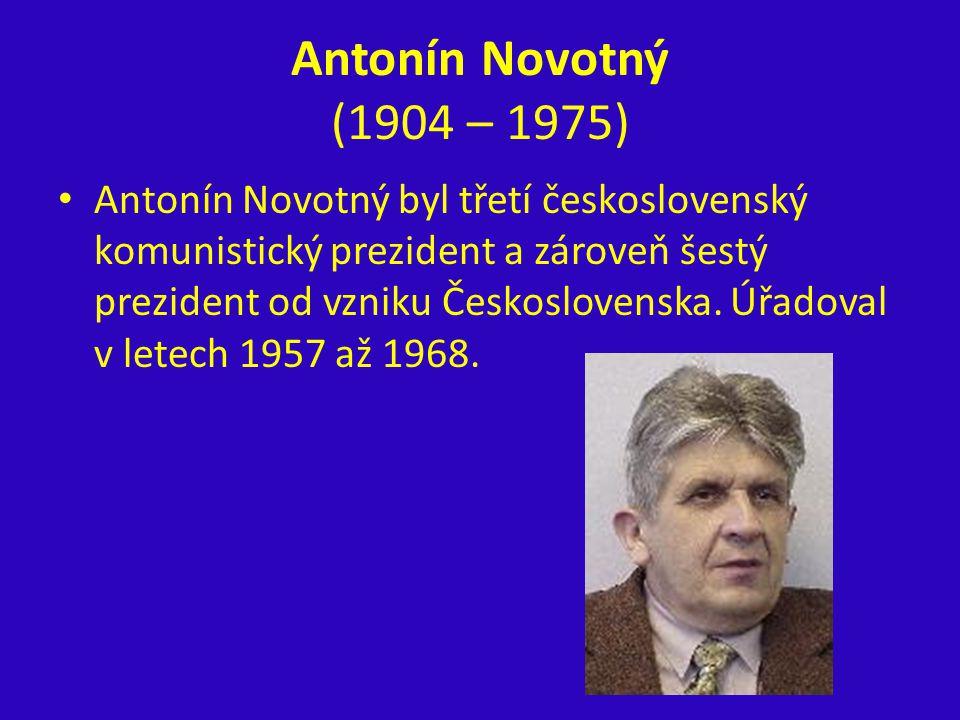 Antonín Novotný (1904 – 1975)
