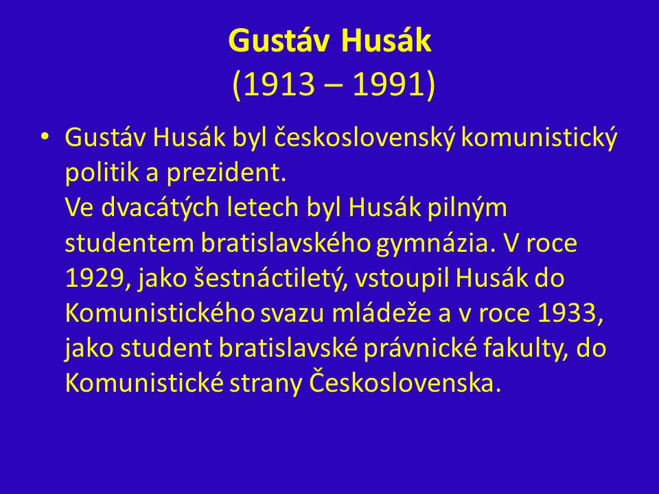 Gustáv Husák (1913 – 1991)