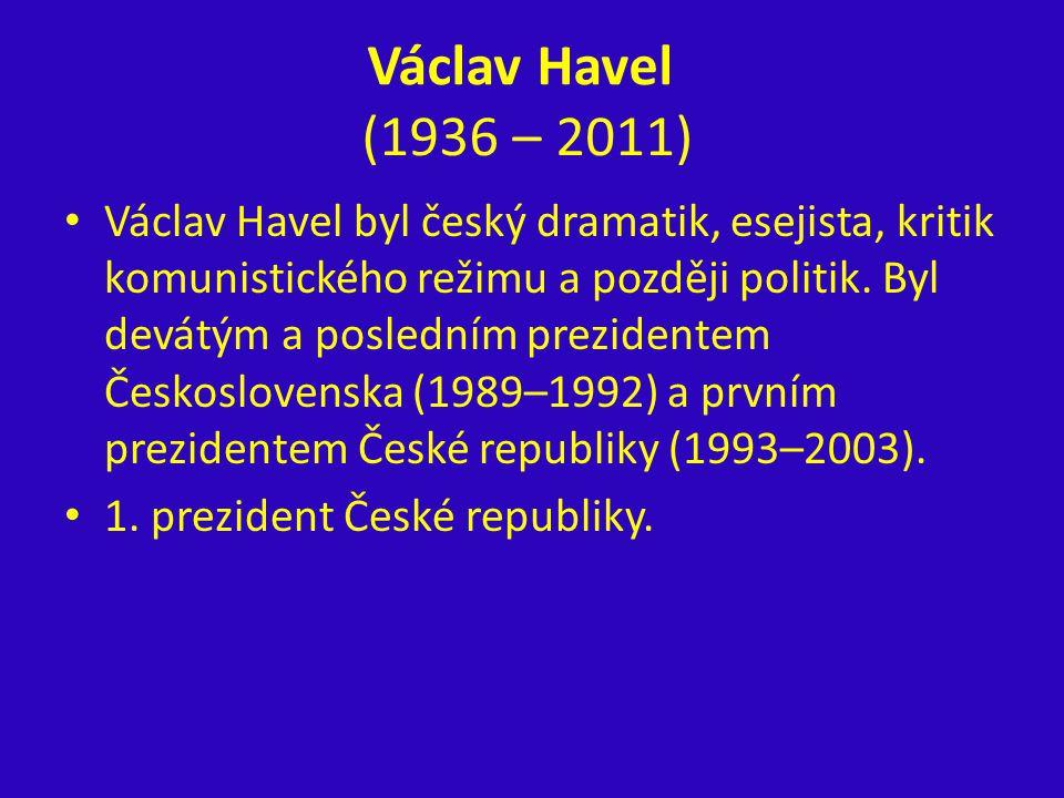Václav Havel (1936 – 2011)