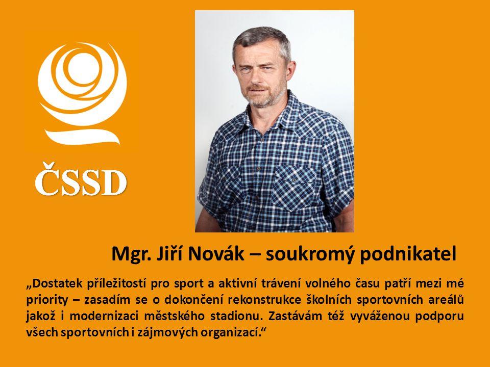 ČSSD Mgr. Jiří Novák – soukromý podnikatel
