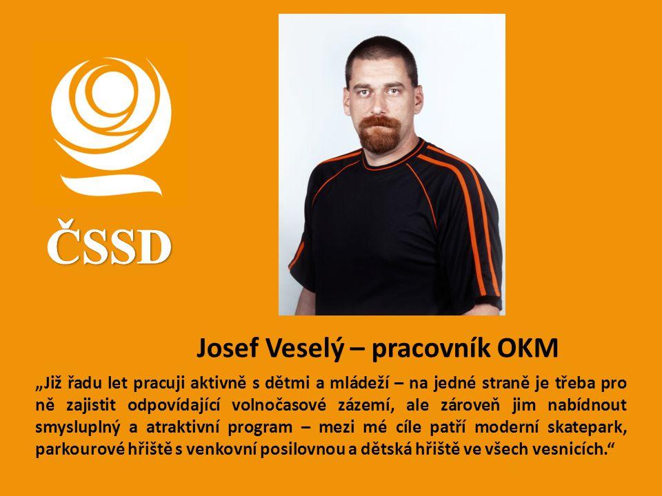 ČSSD Josef Veselý – pracovník OKM