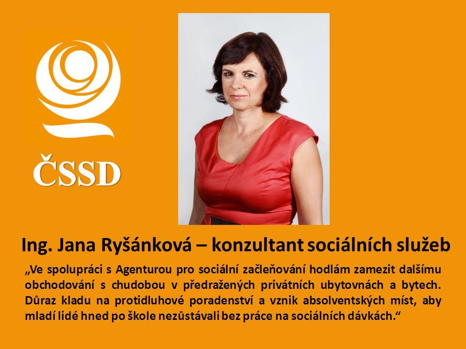 ČSSD Ing. Jana Ryšánková – konzultant sociálních služeb