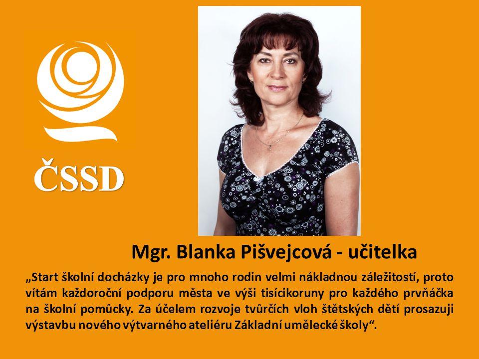 ČSSD Mgr. Blanka Pišvejcová - učitelka