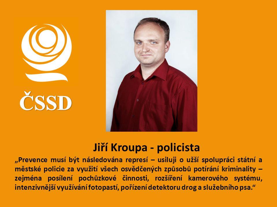 ČSSD Jiří Kroupa - policista