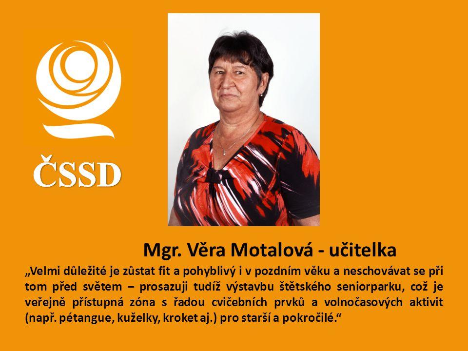 ČSSD Mgr. Věra Motalová - učitelka
