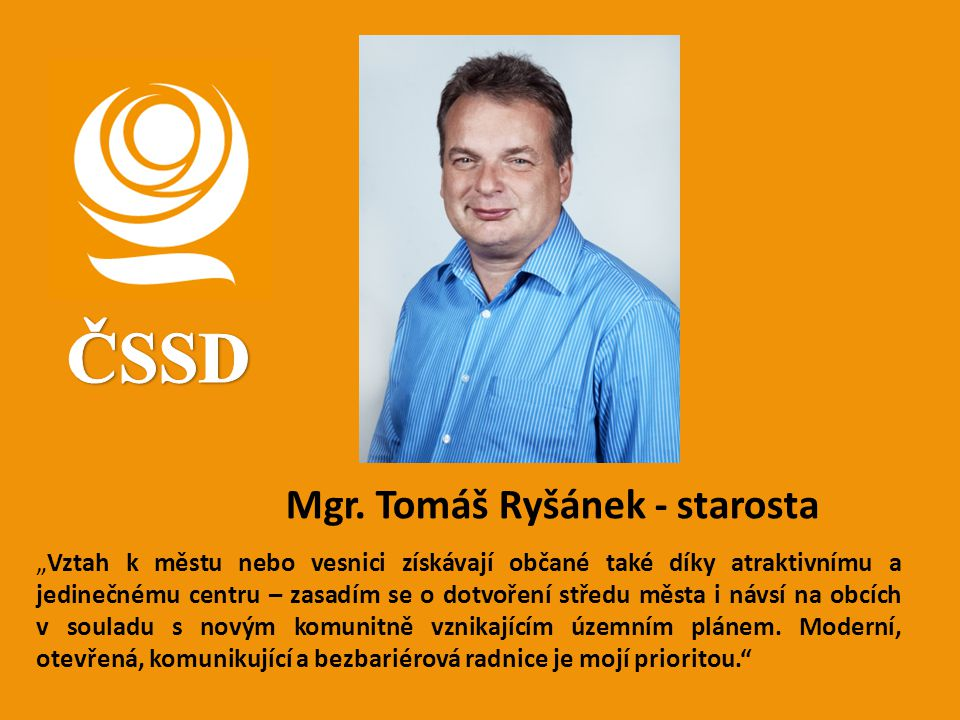 ČSSD Mgr. Tomáš Ryšánek - starosta