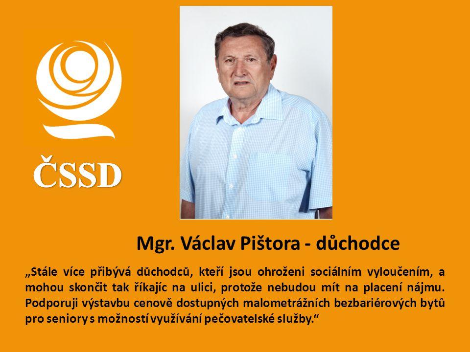 ČSSD Mgr. Václav Pištora - důchodce