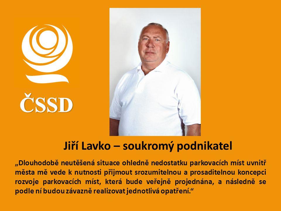 ČSSD Jiří Lavko – soukromý podnikatel