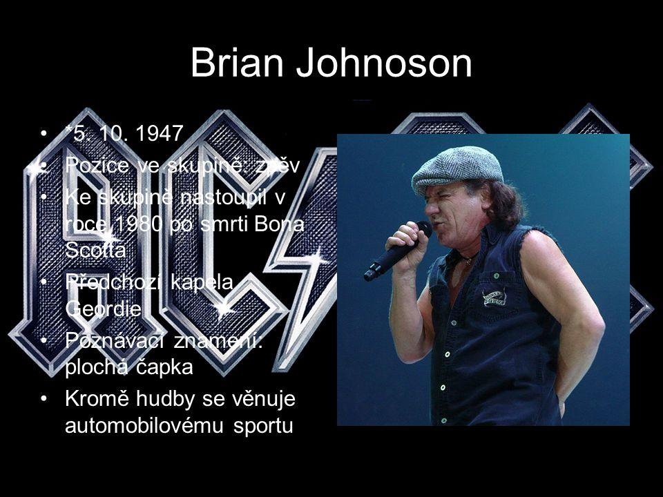 Brian Johnoson *5. 10. 1947 Pozice ve skupině: zpěv