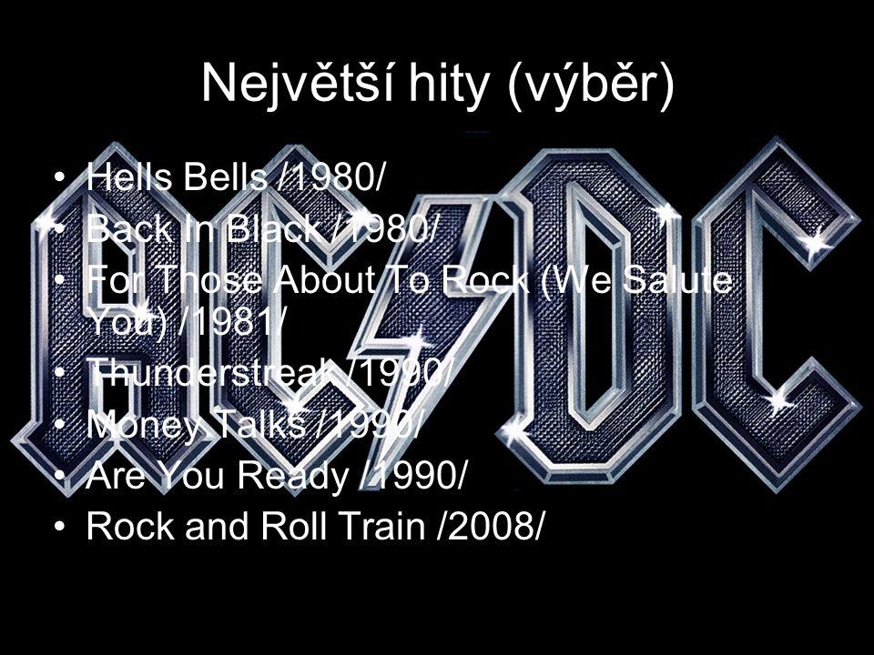 Největší hity (výběr) Hells Bells /1980/ Back In Black /1980/