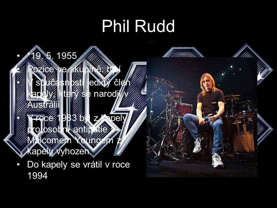 Phil Rudd *19. 5. 1955 Pozice ve skupině: bicí