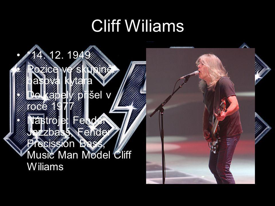 Cliff Wiliams *14. 12. 1949 Pozice ve skupině: basová kytara