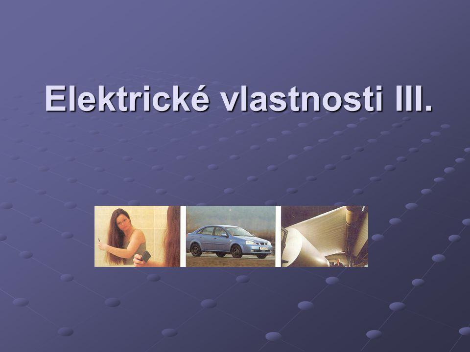 Elektrické vlastnosti III.
