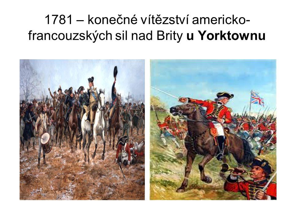 1781 – konečné vítězství americko- francouzských sil nad Brity u Yorktownu