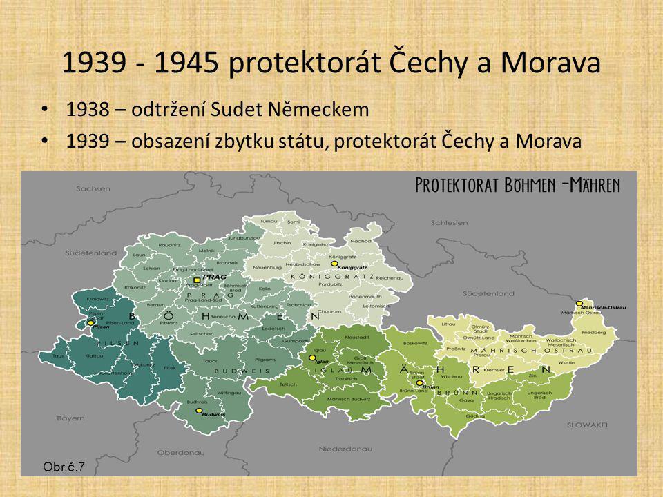 1939 - 1945 protektorát Čechy a Morava