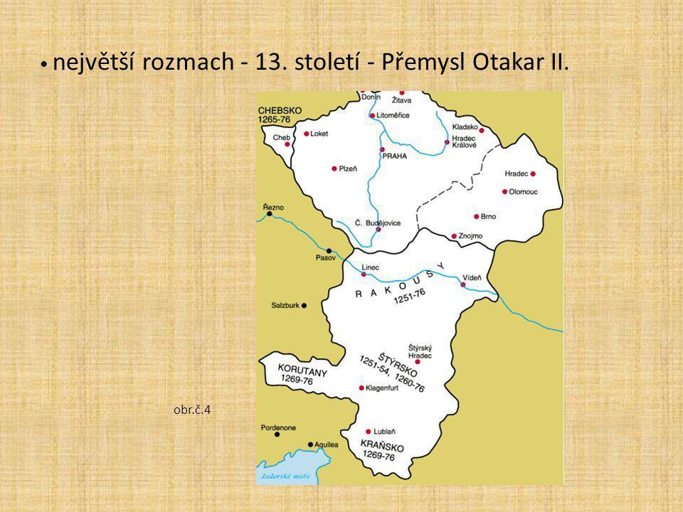 největší rozmach - 13. století - Přemysl Otakar II.