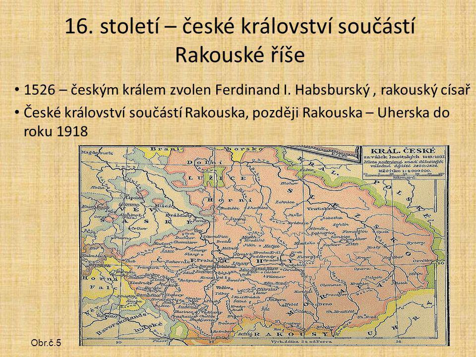 16. století – české království součástí Rakouské říše