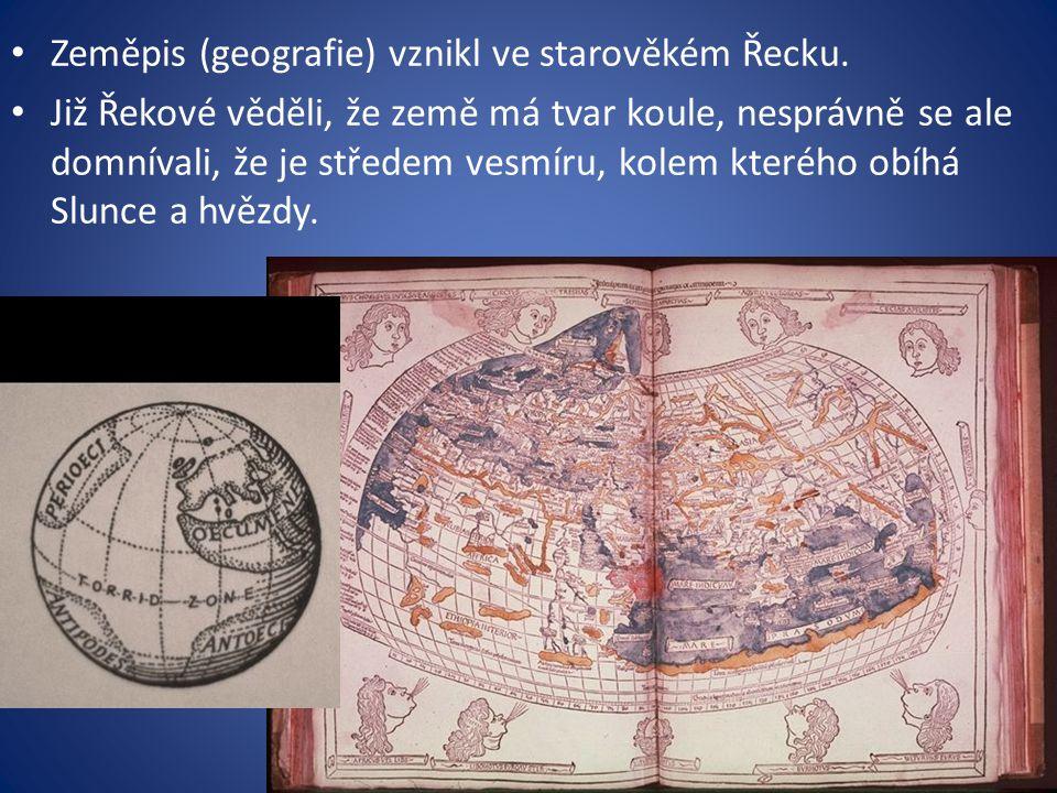 Zeměpis (geografie) vznikl ve starověkém Řecku.