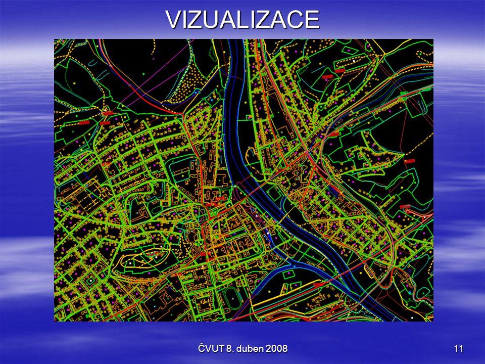 VIZUALIZACE ČVUT 8. duben 2008