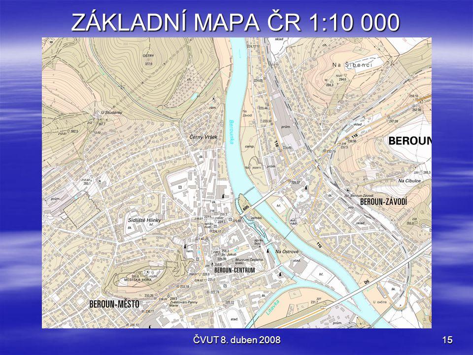 ZÁKLADNÍ MAPA ČR 1:10 000 ČVUT 8. duben 2008