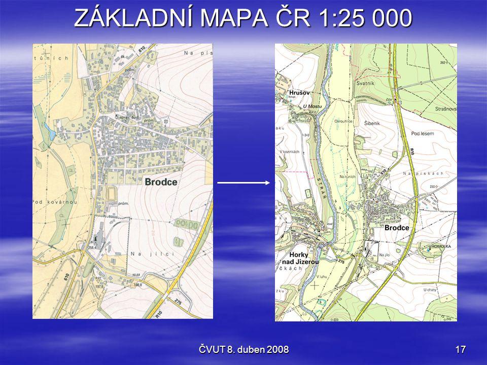 ZÁKLADNÍ MAPA ČR 1:25 000 ČVUT 8. duben 2008