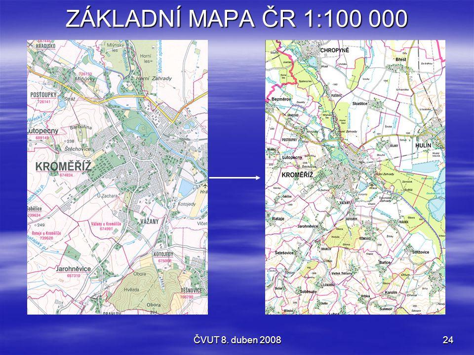 ZÁKLADNÍ MAPA ČR 1:100 000 ČVUT 8. duben 2008