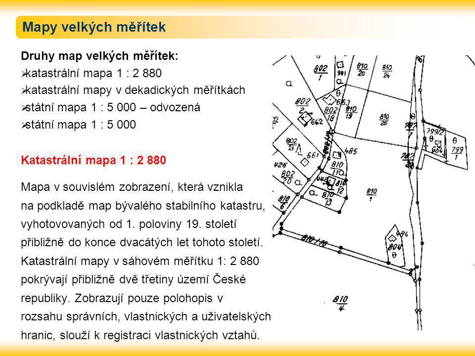 Mapy velkých měřítek Druhy map velkých měřítek: