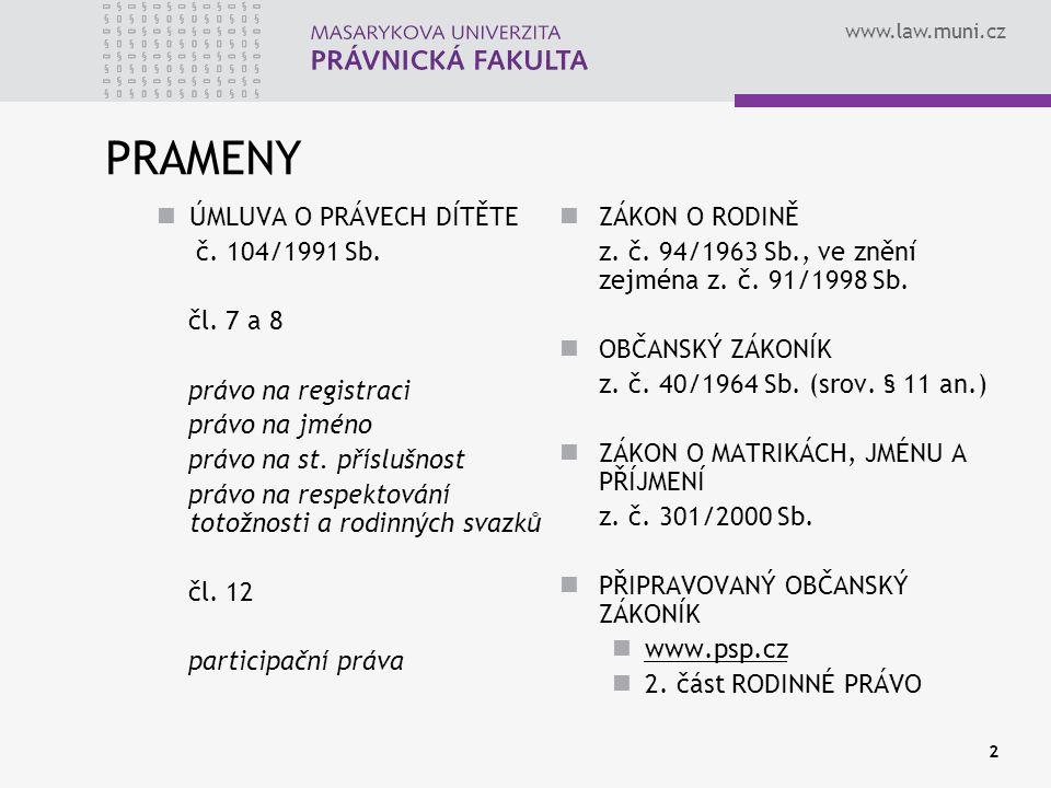 PRAMENY ÚMLUVA O PRÁVECH DÍTĚTE č. 104/1991 Sb. čl. 7 a 8