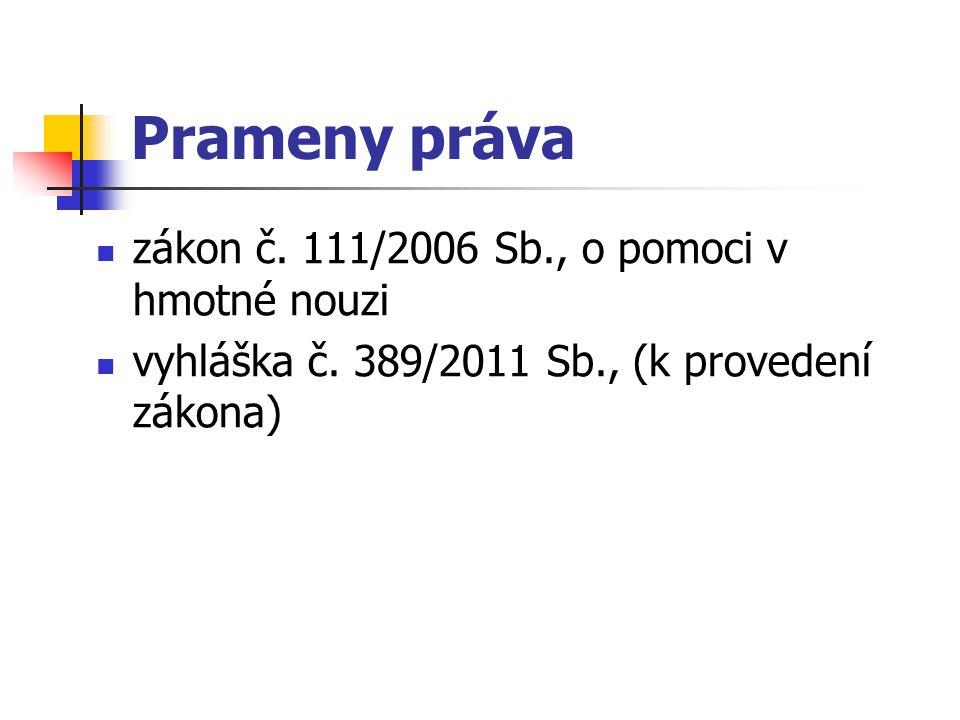 Prameny práva zákon č. 111/2006 Sb., o pomoci v hmotné nouzi