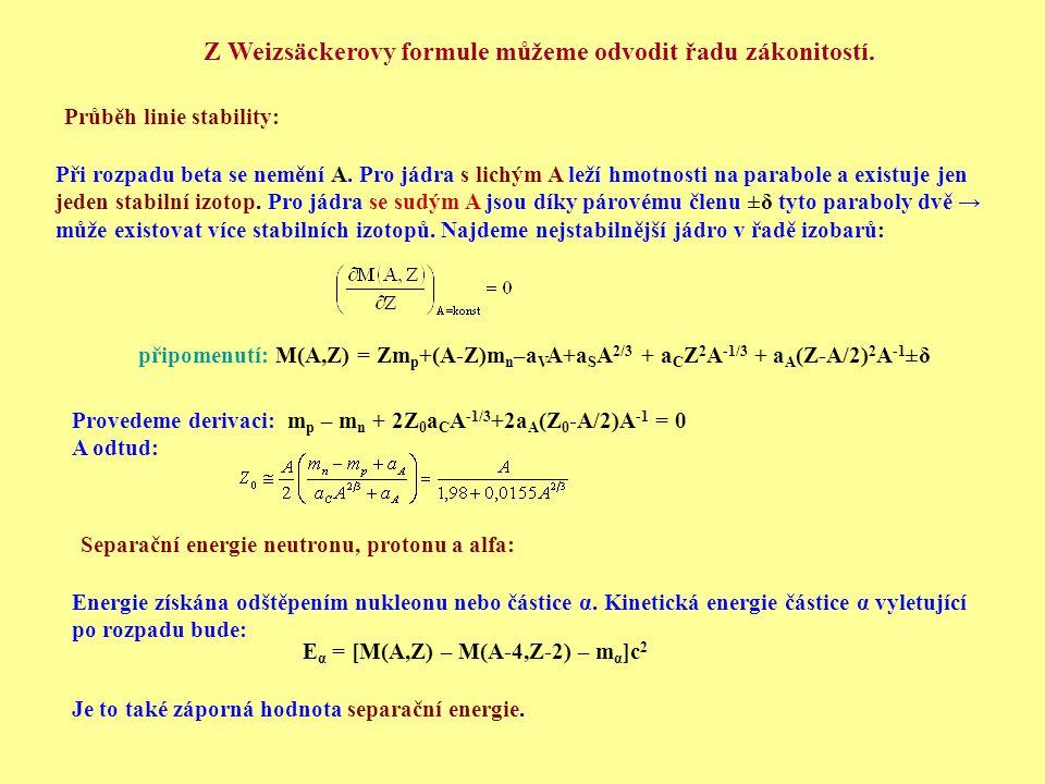 Z Weizsäckerovy formule můžeme odvodit řadu zákonitostí.