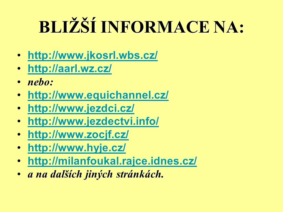 BLIŽŠÍ INFORMACE NA: http://www.jkosrl.wbs.cz/ http://aarl.wz.cz/