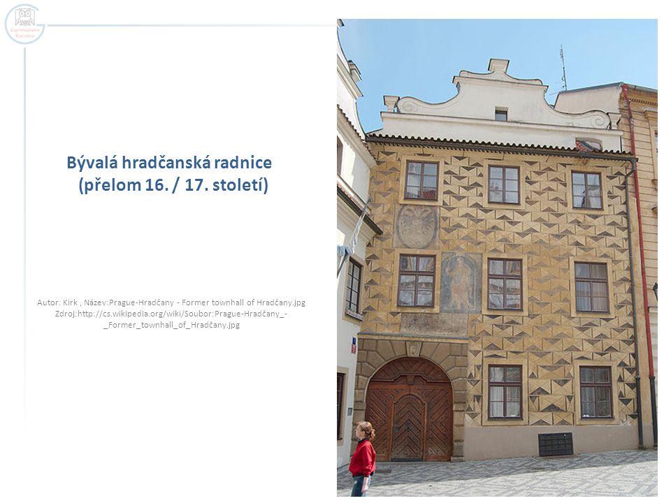 Bývalá hradčanská radnice (přelom 16. / 17. století)