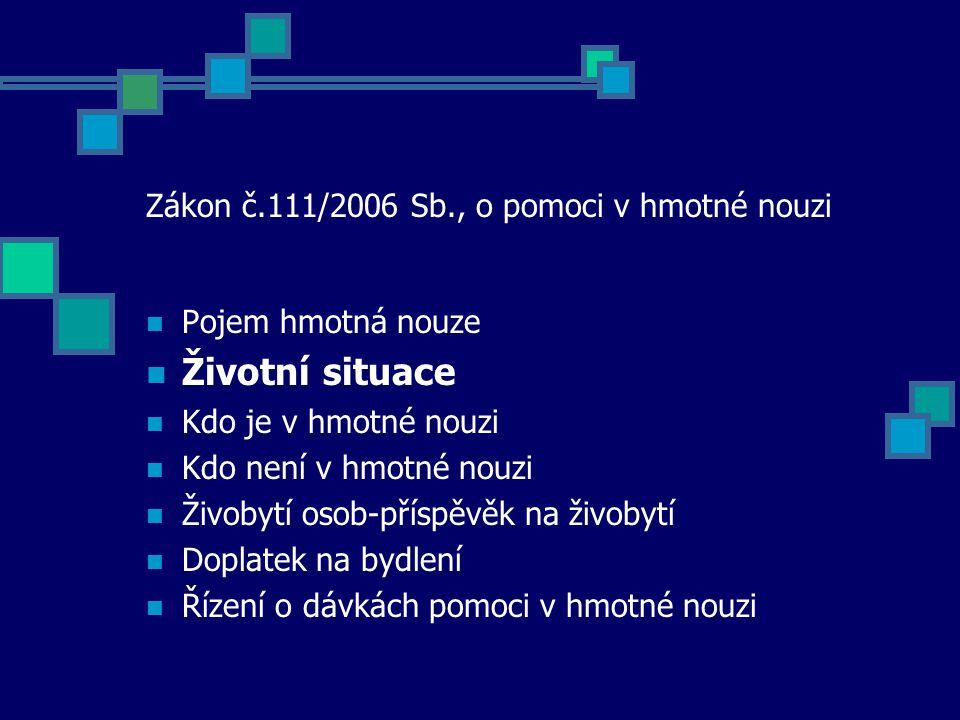 Zákon č.111/2006 Sb., o pomoci v hmotné nouzi