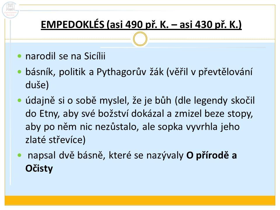 EMPEDOKLÉS (asi 490 př. K. – asi 430 př. K.)