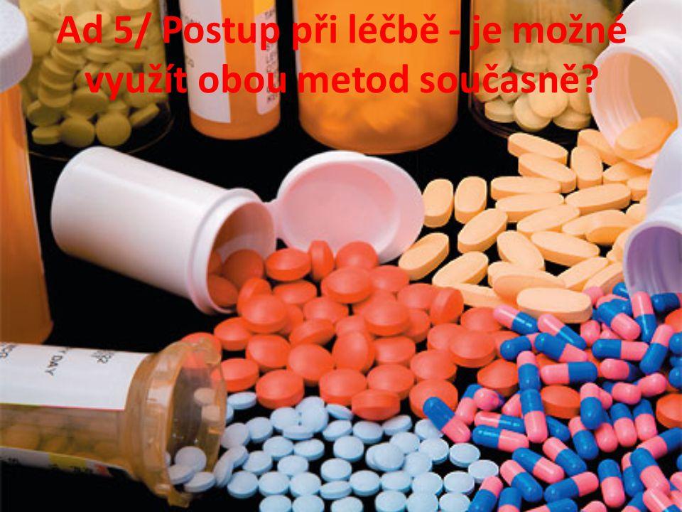 Ad 5/ Postup při léčbě - je možné využít obou metod současně