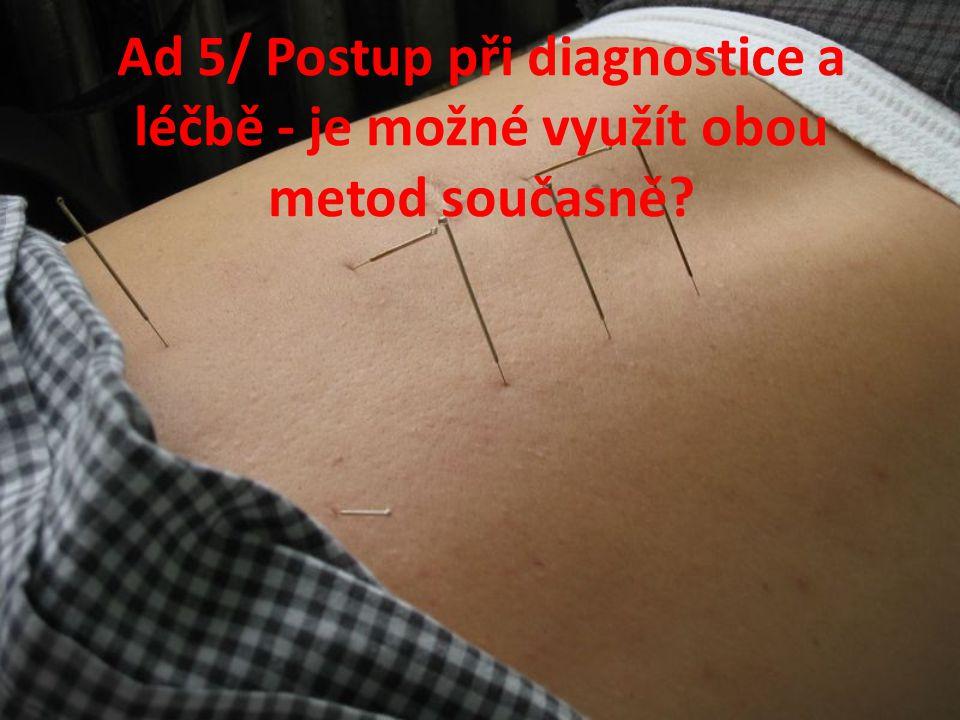 Ad 5/ Postup při diagnostice a léčbě - je možné využít obou metod současně