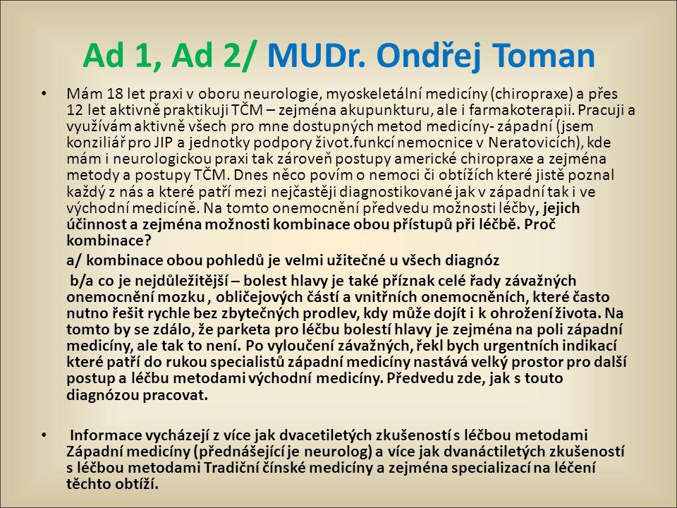 Ad 1, Ad 2/ MUDr. Ondřej Toman