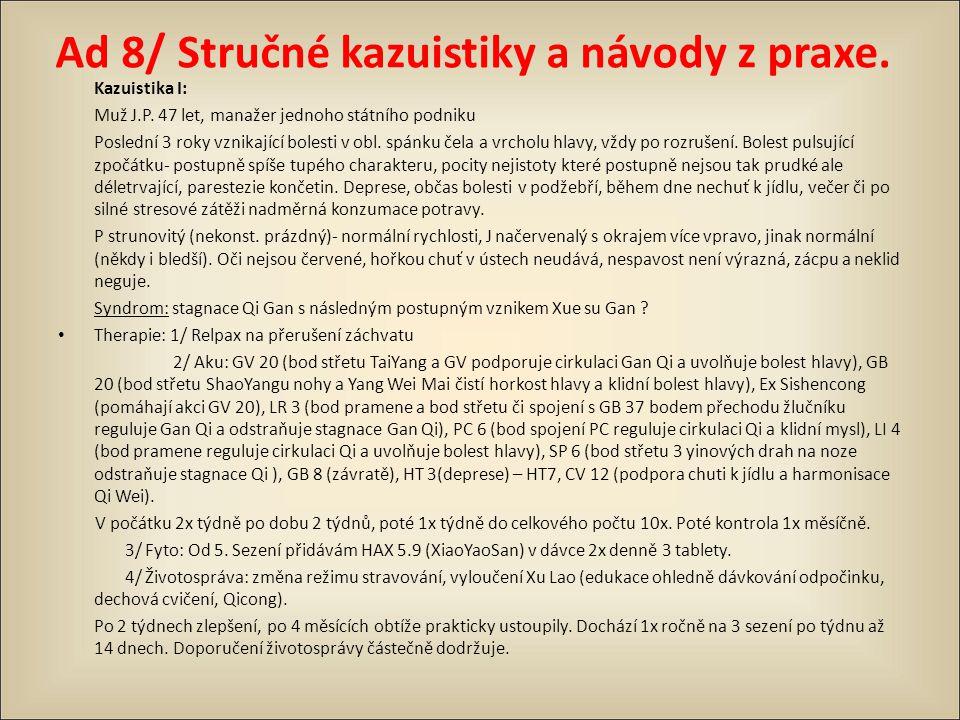 Ad 8/ Stručné kazuistiky a návody z praxe.