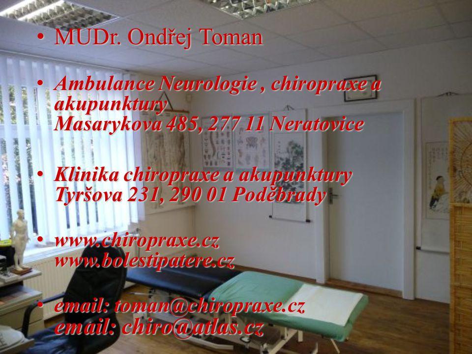 MUDr. Ondřej Toman Ambulance Neurologie , chiropraxe a akupunktury Masarykova 485, 277 11 Neratovice.