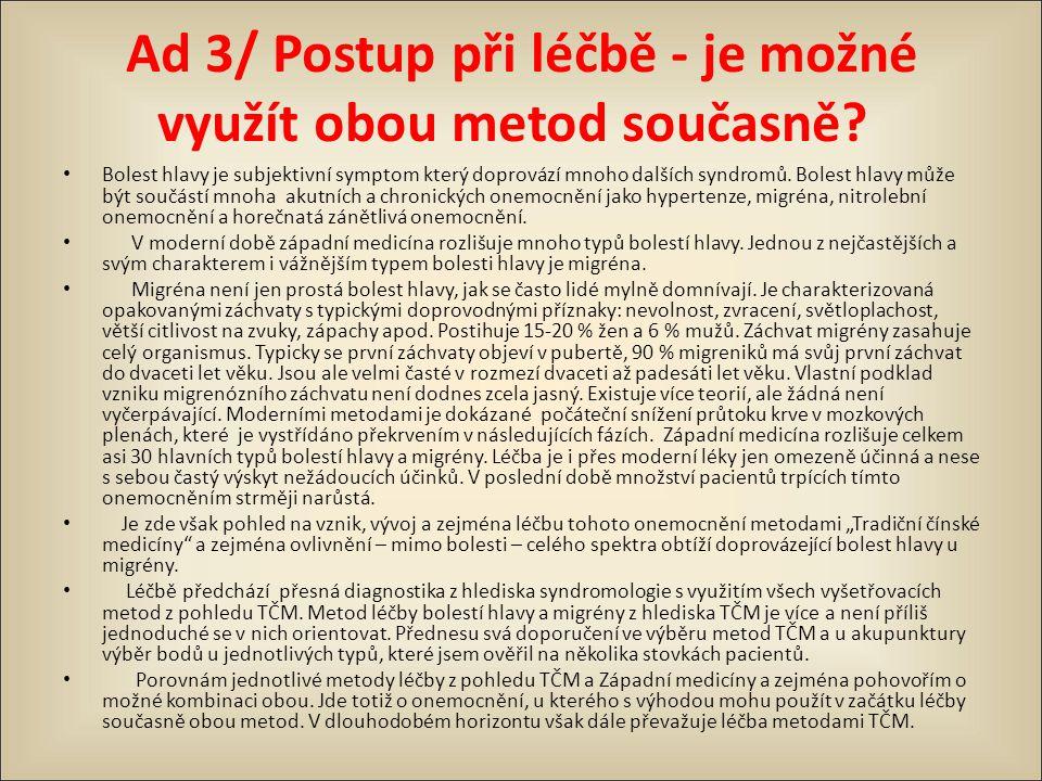 Ad 3/ Postup při léčbě - je možné využít obou metod současně
