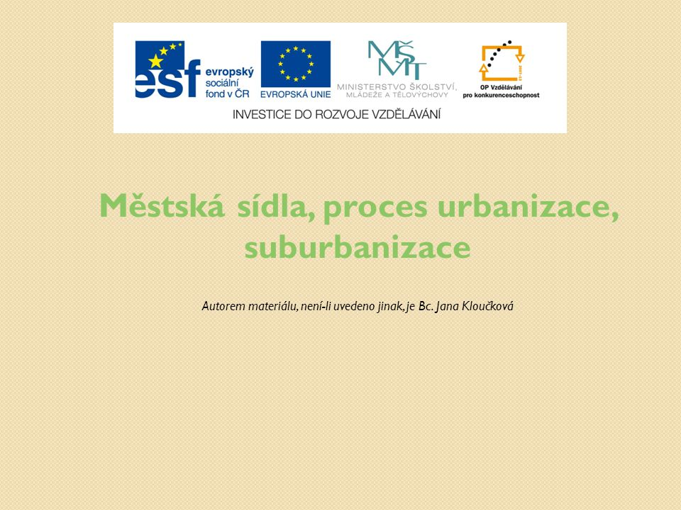 Městská sídla, proces urbanizace, suburbanizace