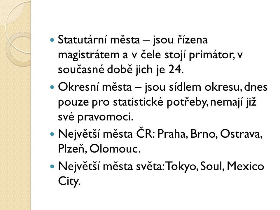 Statutární města – jsou řízena magistrátem a v čele stojí primátor, v současné době jich je 24.