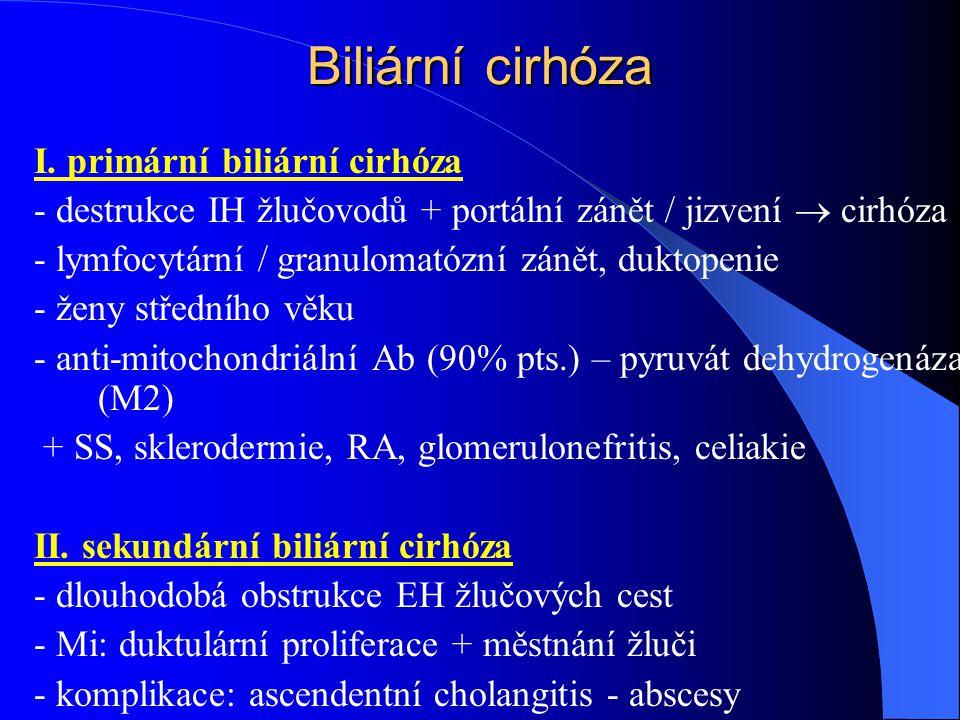 Biliární cirhóza I. primární biliární cirhóza