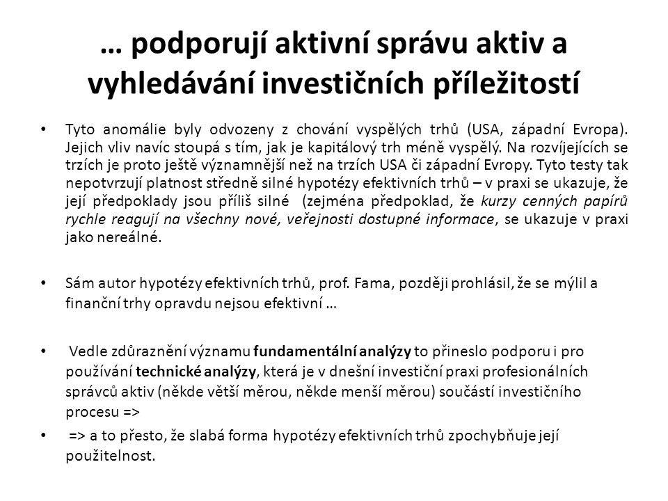… podporují aktivní správu aktiv a vyhledávání investičních příležitostí