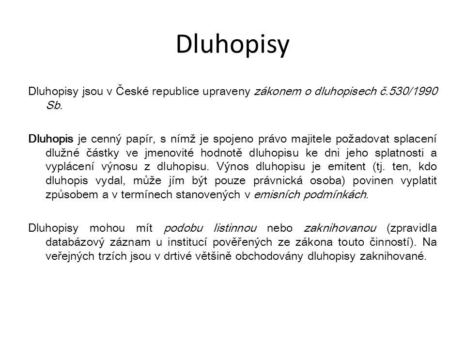 Dluhopisy Dluhopisy jsou v České republice upraveny zákonem o dluhopisech č.530/1990 Sb.