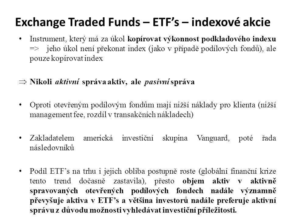 Exchange Traded Funds – ETF's – indexové akcie
