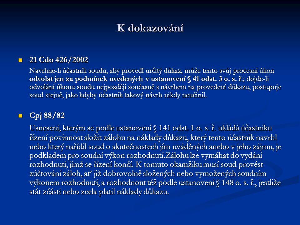 K dokazování 21 Cdo 426/2002.