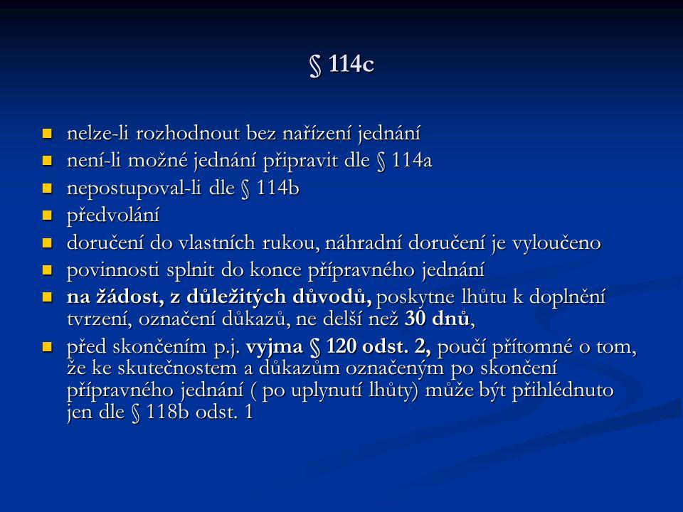 § 114c nelze-li rozhodnout bez nařízení jednání