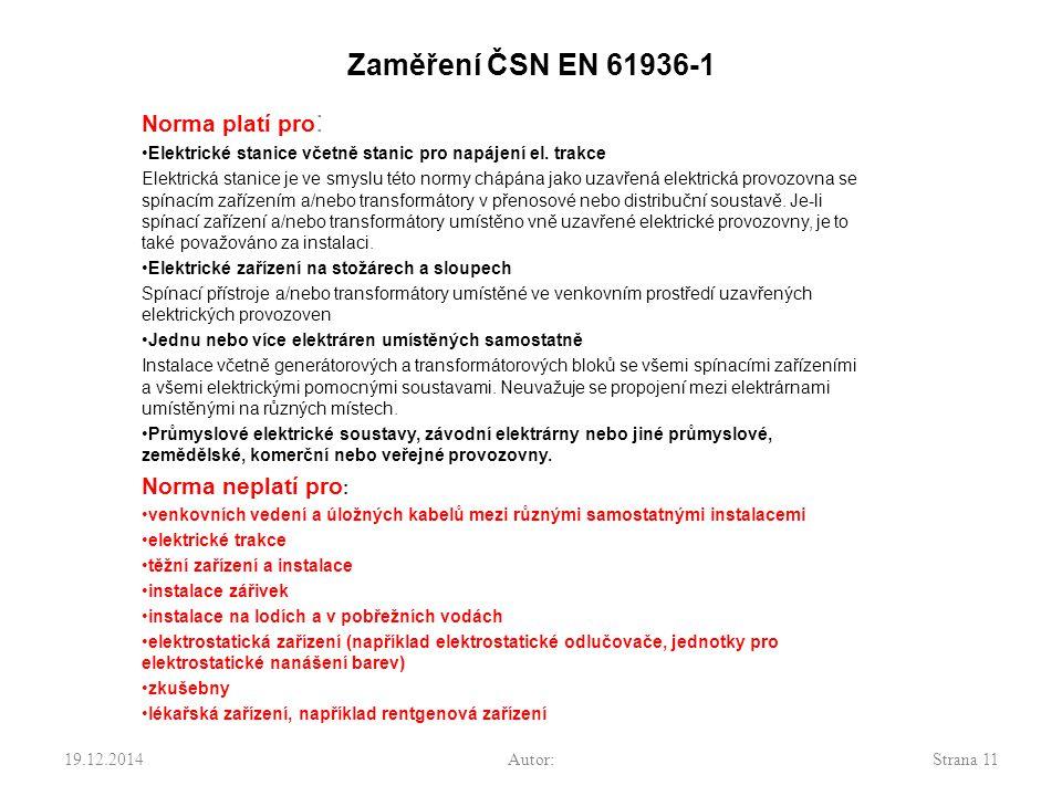 Zaměření ČSN EN 61936-1 Norma platí pro: Norma neplatí pro: