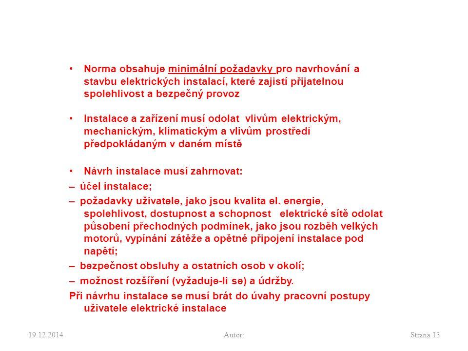 Návrh instalace musí zahrnovat: – účel instalace;